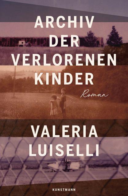 Luiselli, Valeria: Archiv der verlorenen Kinder