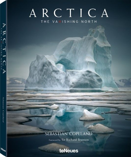 Copeland, Sebastian: Arctica: The Vanishing North