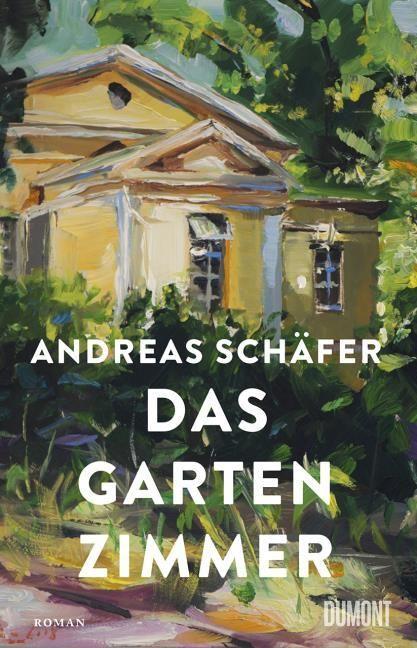 Schäfer, Andreas: Das Gartenzimmer