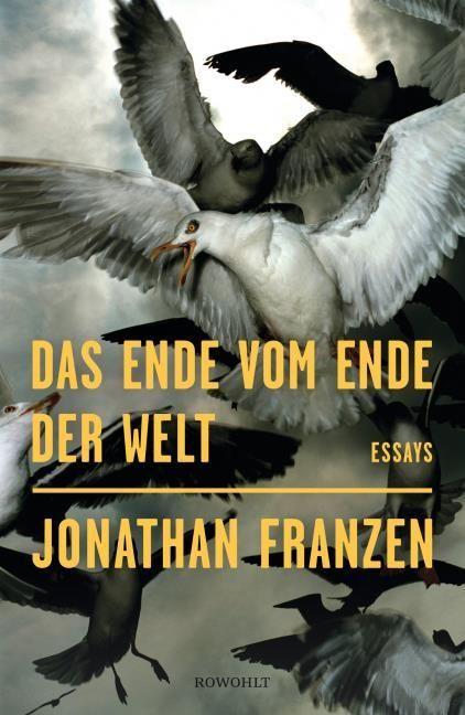 Franzen, Jonathan: Das Ende vom Ende der Welt