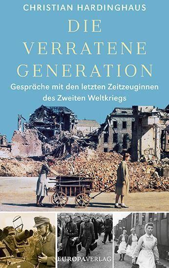 Hardinghaus, Christian: Die verratene Generation