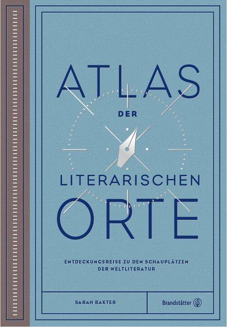 Baxter, Sarah: Atlas der literarischen Orte
