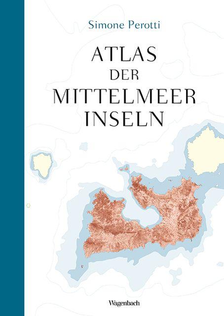 Perotti, Simone: Atlas der Mittelmeerinseln