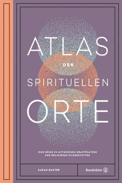 Baxter, Sarah: Atlas der spirituellen Orte