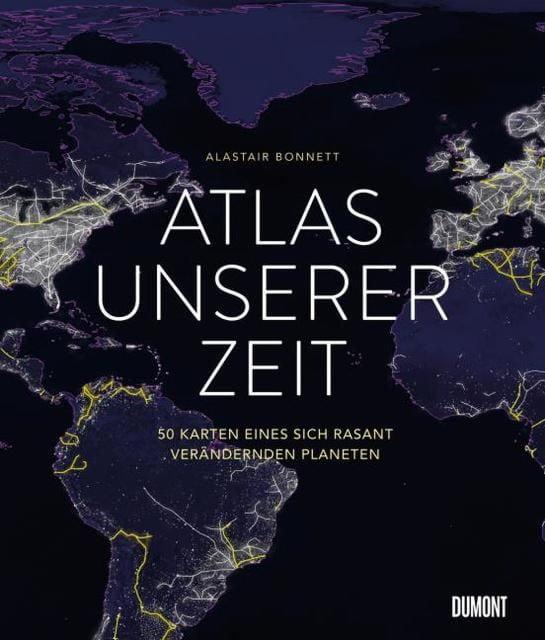 Bonnett, Alastair: Atlas unserer Zeit