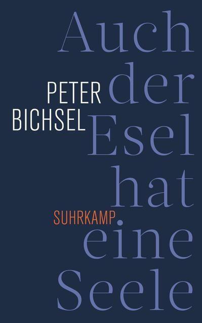 Bichsel, Peter: Auch der Esel hat eine Seele