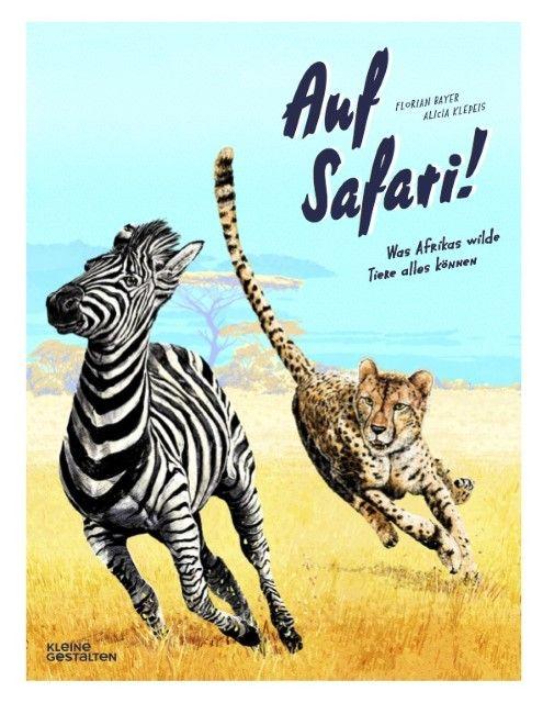 Klepeis, Alicia: Auf Safari!
