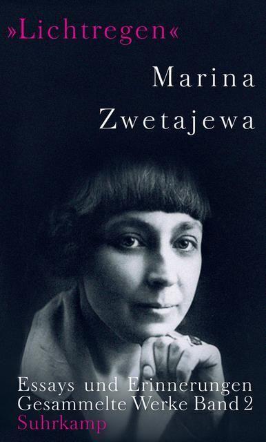 Zwetajewa, Marina: Ausgewählte Werke 'Lichtregen'