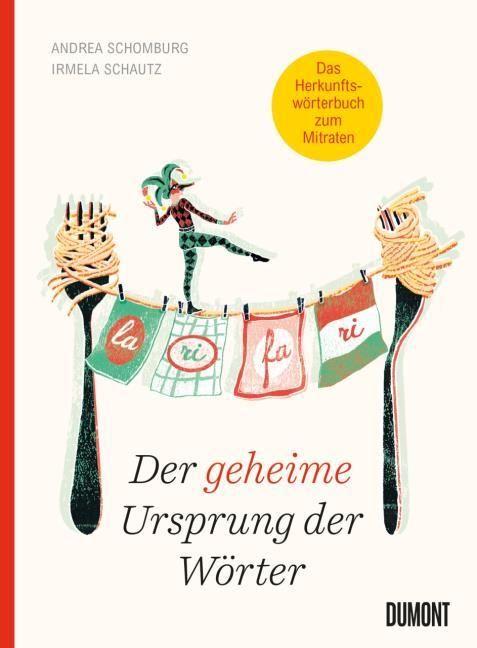 Schautz, Irmela/Schomburg, Andrea: Der geheime Ursprung der Wörter