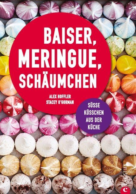 Hoffler, Alex/O'Gorman, Stacy: Baiser, Meringue, Schäumchen