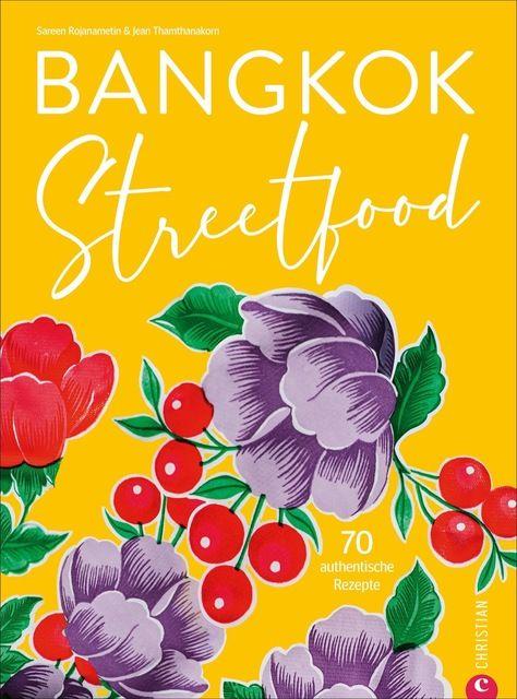 Rojanametin, Sarin/Thamthanakorn, Jean/Dimou, Alana: Bangkok Streetfood