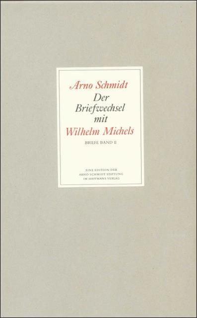 Schmidt, Arno: Bargfelder Ausgabe. Briefe von und an Arno Schmidt