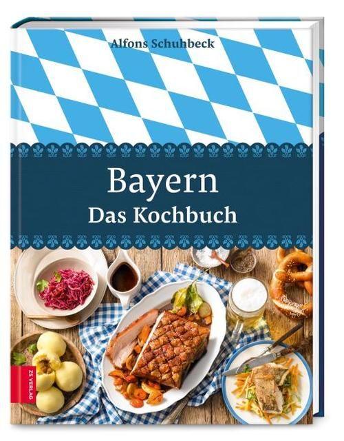 Schuhbeck, Alfons: Bayern - Das Kochbuch