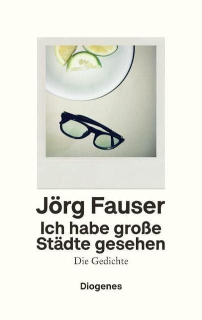 Fauser, Jörg: Ich habe große Städte gesehen