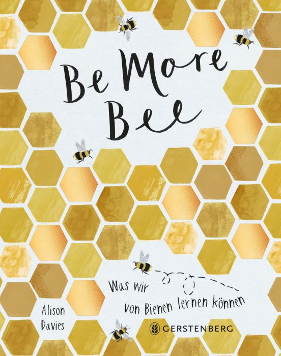 Davies, Alison: Be More Bee