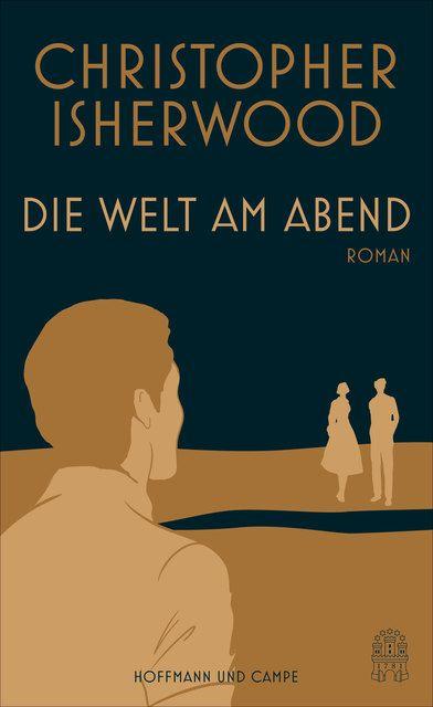 Isherwood, Christopher: Die Welt am Abend