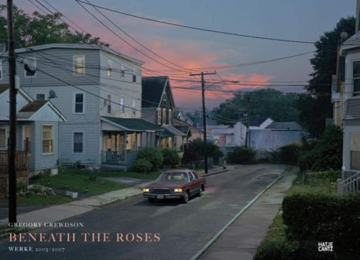 Crewdson, Gregory/Banks, Russell: Beneath the Roses
