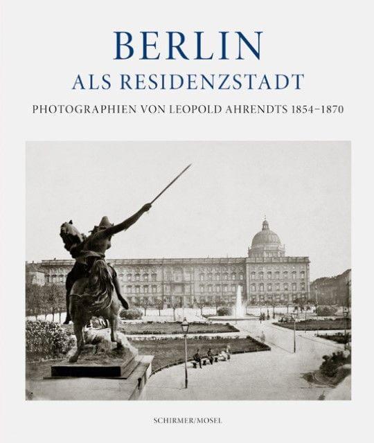 Mayer-Wegelin, Eberhard: Berlin als Residenzstadt