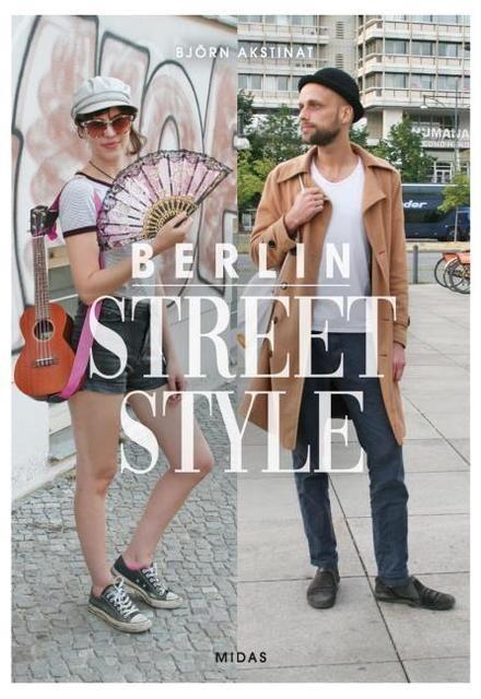 Akstinat, Björn: Berlin Street Style