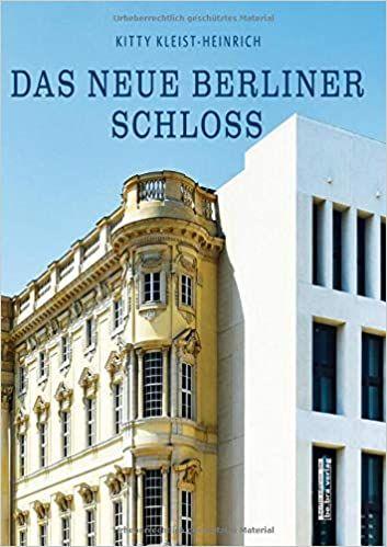 Kleist-Heinrich, Kitty: Das neue Berliner Schloss