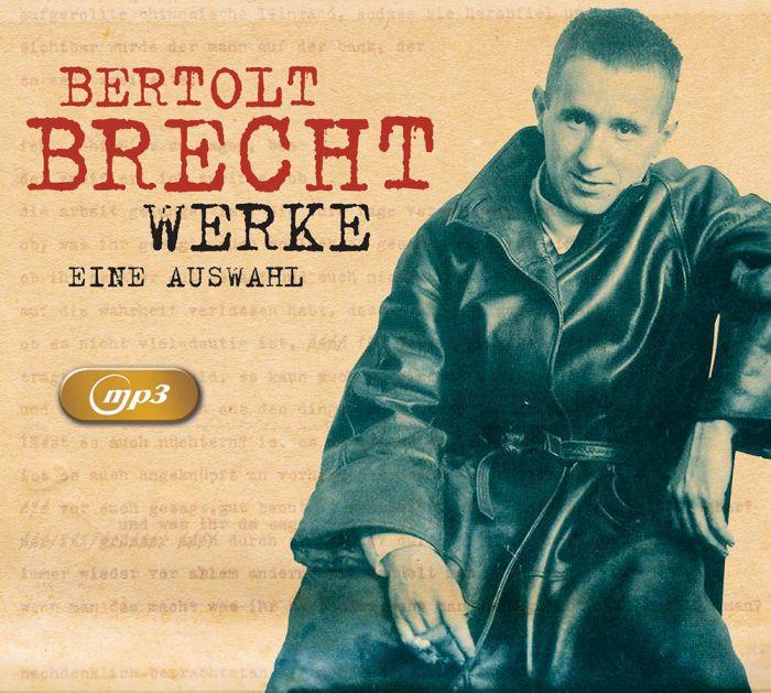 Bertolt Brecht: Bertolt Brecht Werke - Eine Auswahl