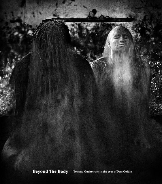 Gudzowaty, Tomasz: Beyond the Body.Tomasz Gudzowaty in the eyes of Nan Goldin