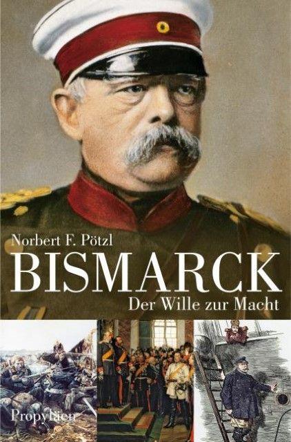 Pötzl, Norbert F: Bismarck