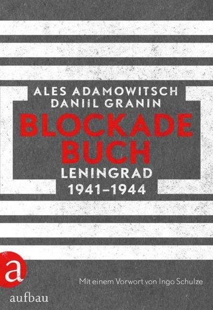 Adamowitsch, Ales/Granin, Daniil: Blockadebuch