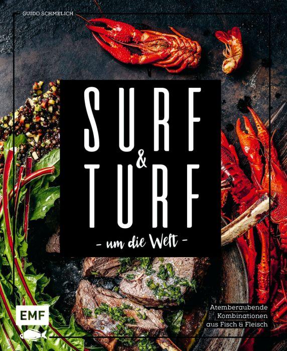 Schmelich, Guido: Surf and Turf um die Welt - Das Erlebniskochbuch