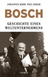 Bähr, Johannes/Erker, Paul: Bosch