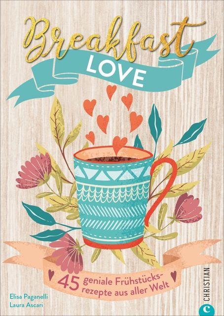 Paganelli, Elisa/Ascari, Laura: Breakfast Love