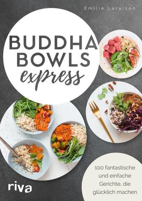Laraison, Émilie: Buddha Bowls express