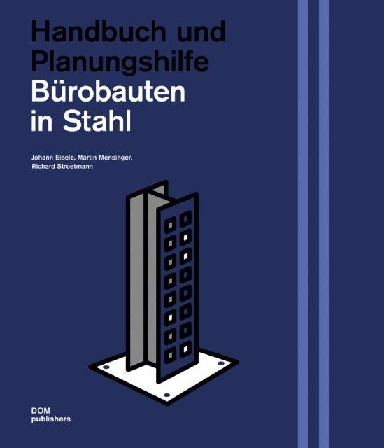 Eisele, Johann/Mensinger, Martin/Stroetmann, Richard: Bürobauten in Stahl