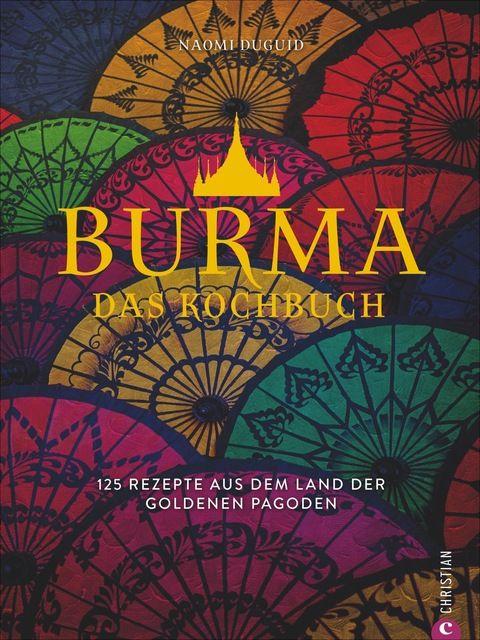 Duguid, Naomi: Burma. Das Kochbuch