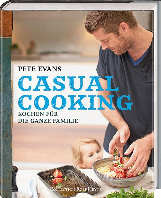 Evans, Pete: Casual Cooking