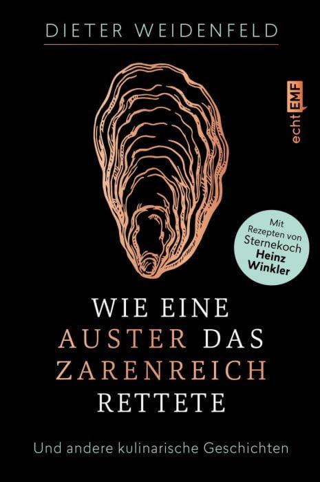 Weidenfeld, Dieter: Wie eine Auster das Zarenreich rettete