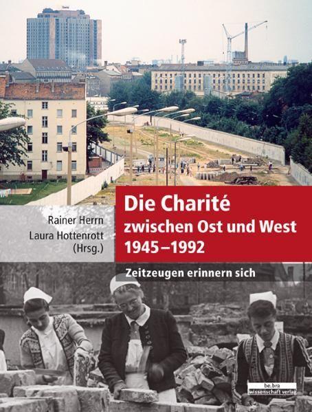 : Die Charité zwischen Ost und West 1945-1992
