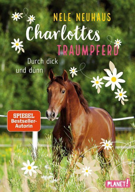 Neuhaus, Nele: Charlottes Traumpferd 6: Durch dick und dünn