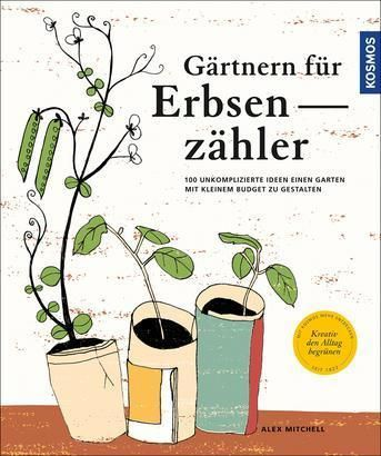 Mitchell, Alex/Cuttle, Sarah: Gärtnern für Erbsenzähler