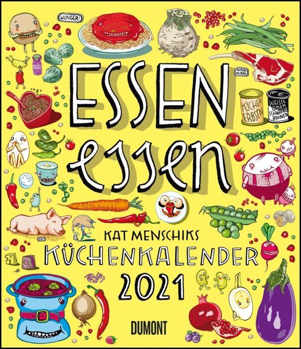 Menschik, Kat: Essen essen - Kat Menschiks Küchenkalender 2021 - Im Hochformat 34,5 x 40 cm