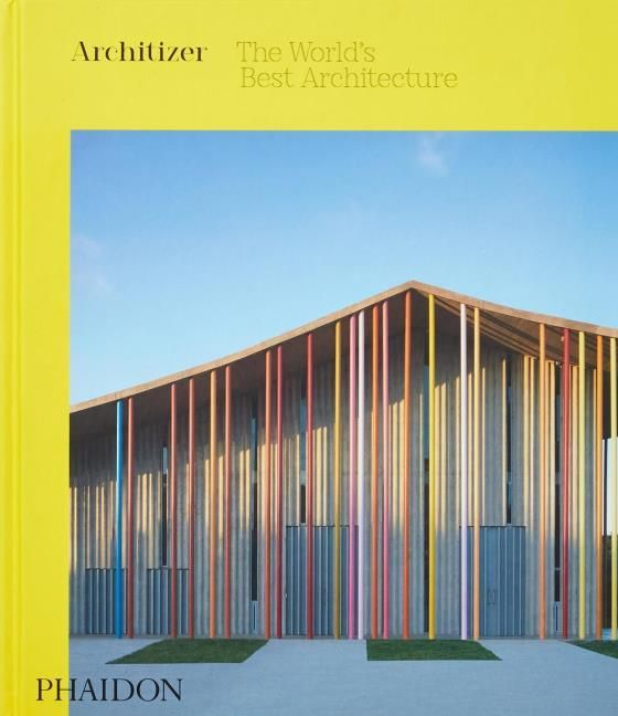 Architizer: Architizer: The World's Best Architecture