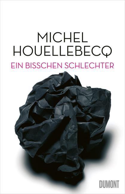 Houellebecq, Michel: Ein bisschen schlechter