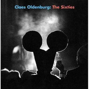 Oldenburg, Claes: Claes Oldenburg: The Sixties