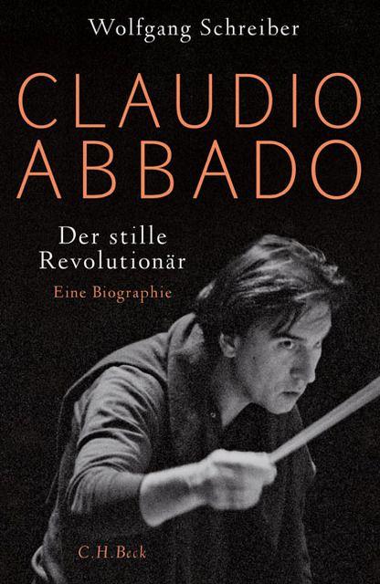 Schreiber, Wolfgang: Claudio Abbado