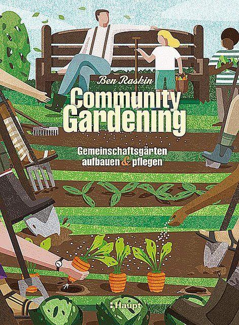 Raskin, Ben: Community Gardening