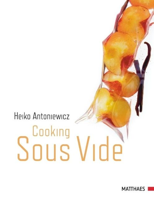 Antoniewicz, Heiko: Cooking Sous vide