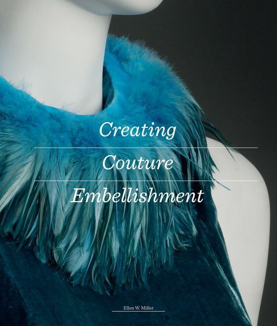 Miller, Ellen: Creating Couture Embellishment