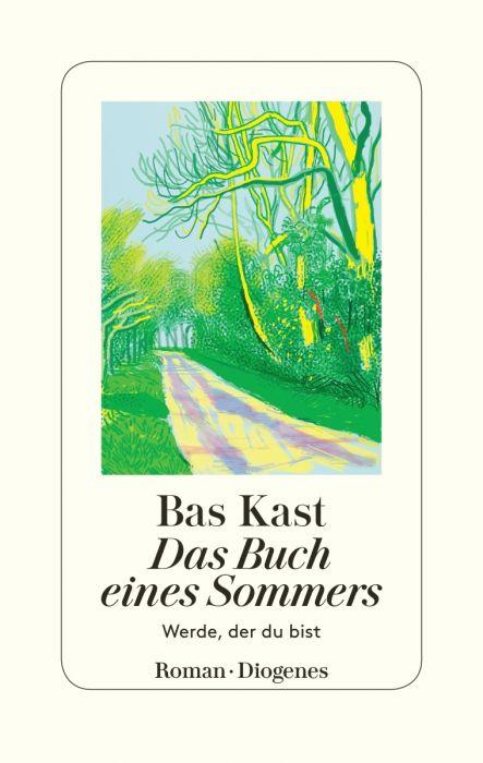 Kast, Bas: Das Buch eines Sommers