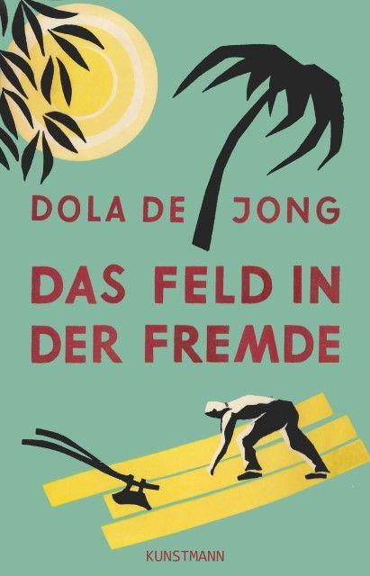 Jong, Dola de: Das Feld in der Fremde