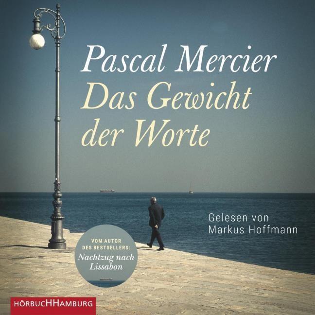 Mercier, Pascal: Das Gewicht der Worte